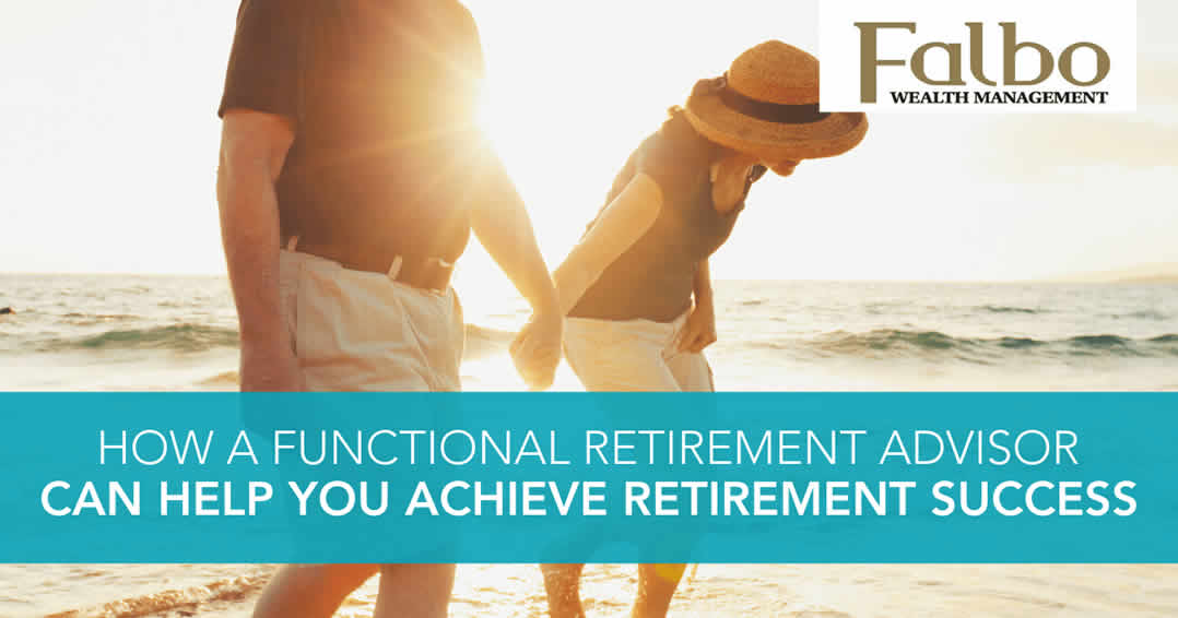 How a functional retirement advisor can help you achieve retirement success