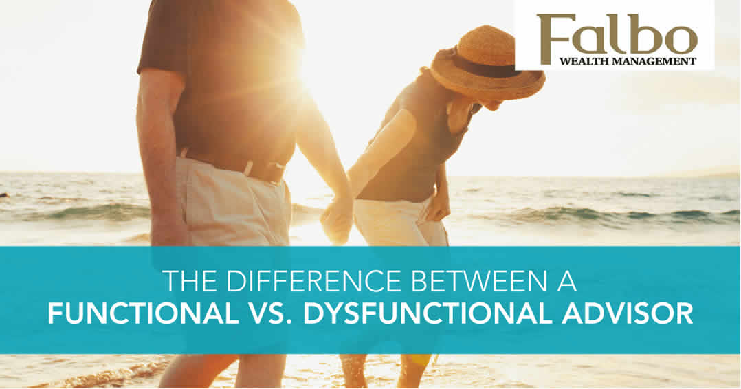 The difference between a Functiona vs. Dysfunctional Advisor