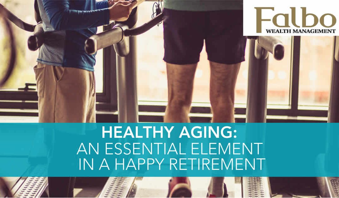 Healthy Aging: An Essential Element in a Happy Retirement