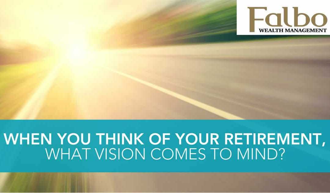 When You Think of Your Retirement, What Vision Comes to Mind?